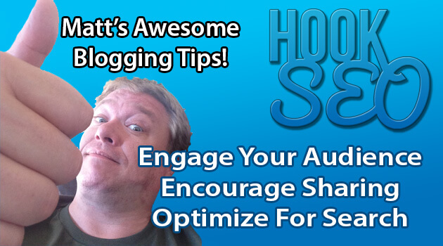 Matt's Awesome Blogging Tips – Crush Blogging!