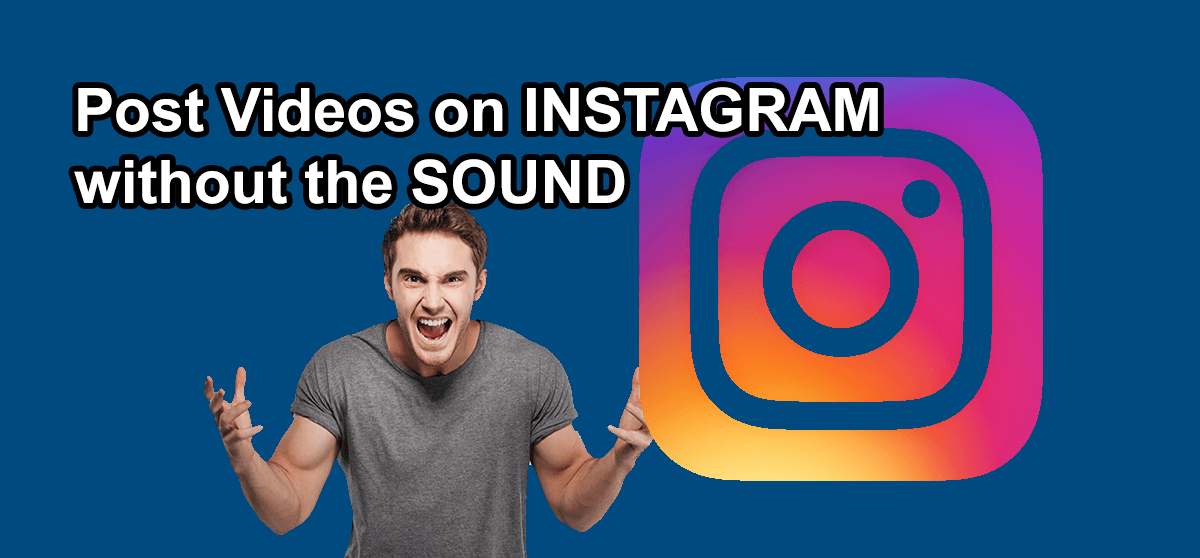 How to Post a Video Without Sound on Instagram