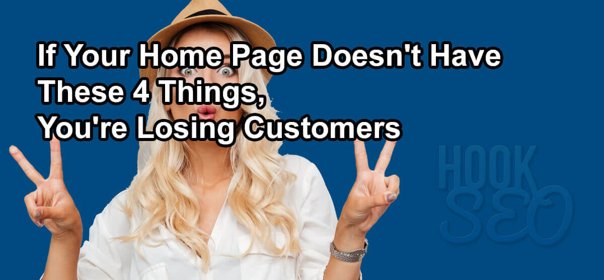 If Your Home Page Doesn't Have These 4 Things, You're Losing Customers