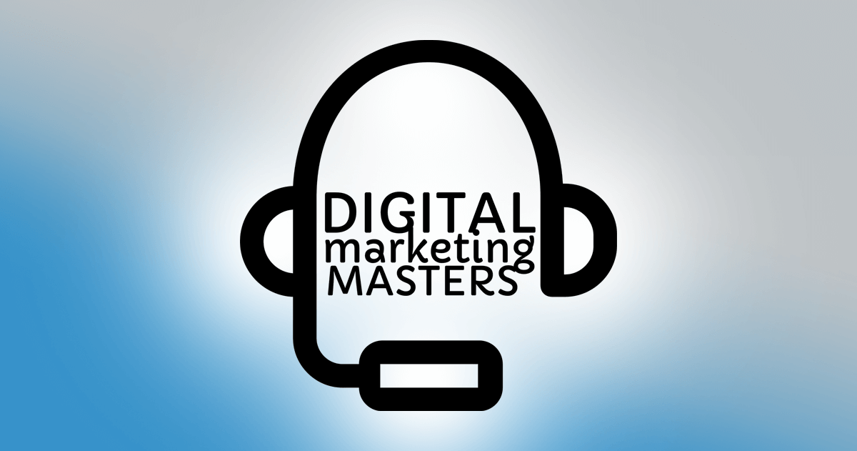 Digital Marketing Masters Podcast