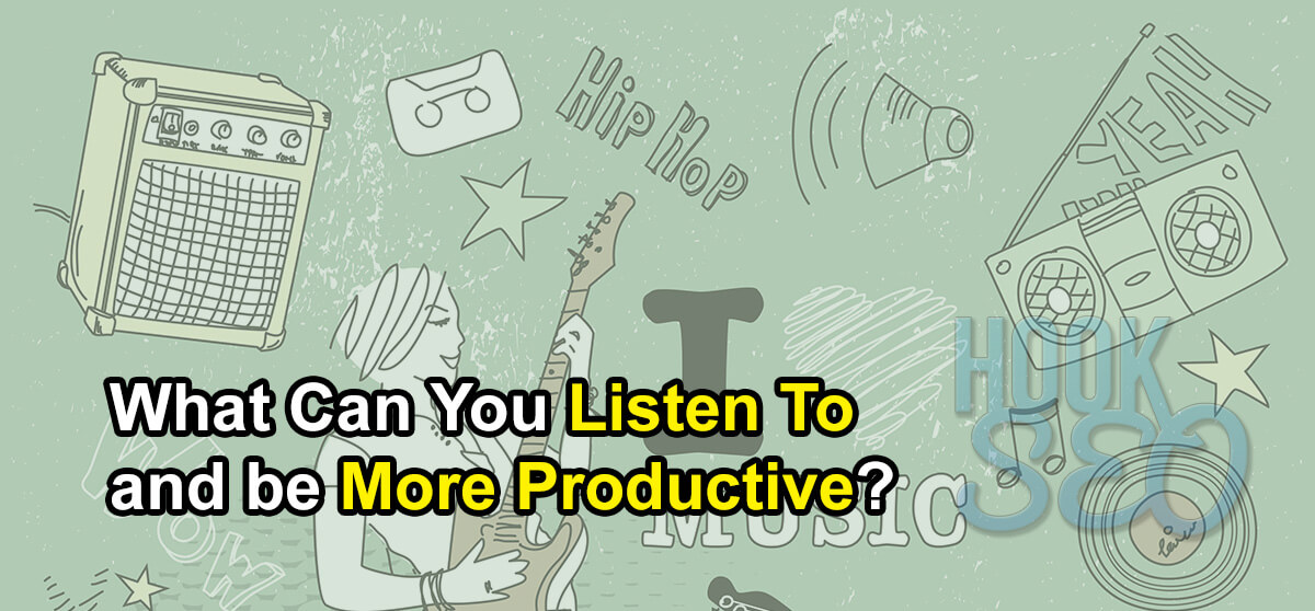 What Can You Listen To And Be More Productive?