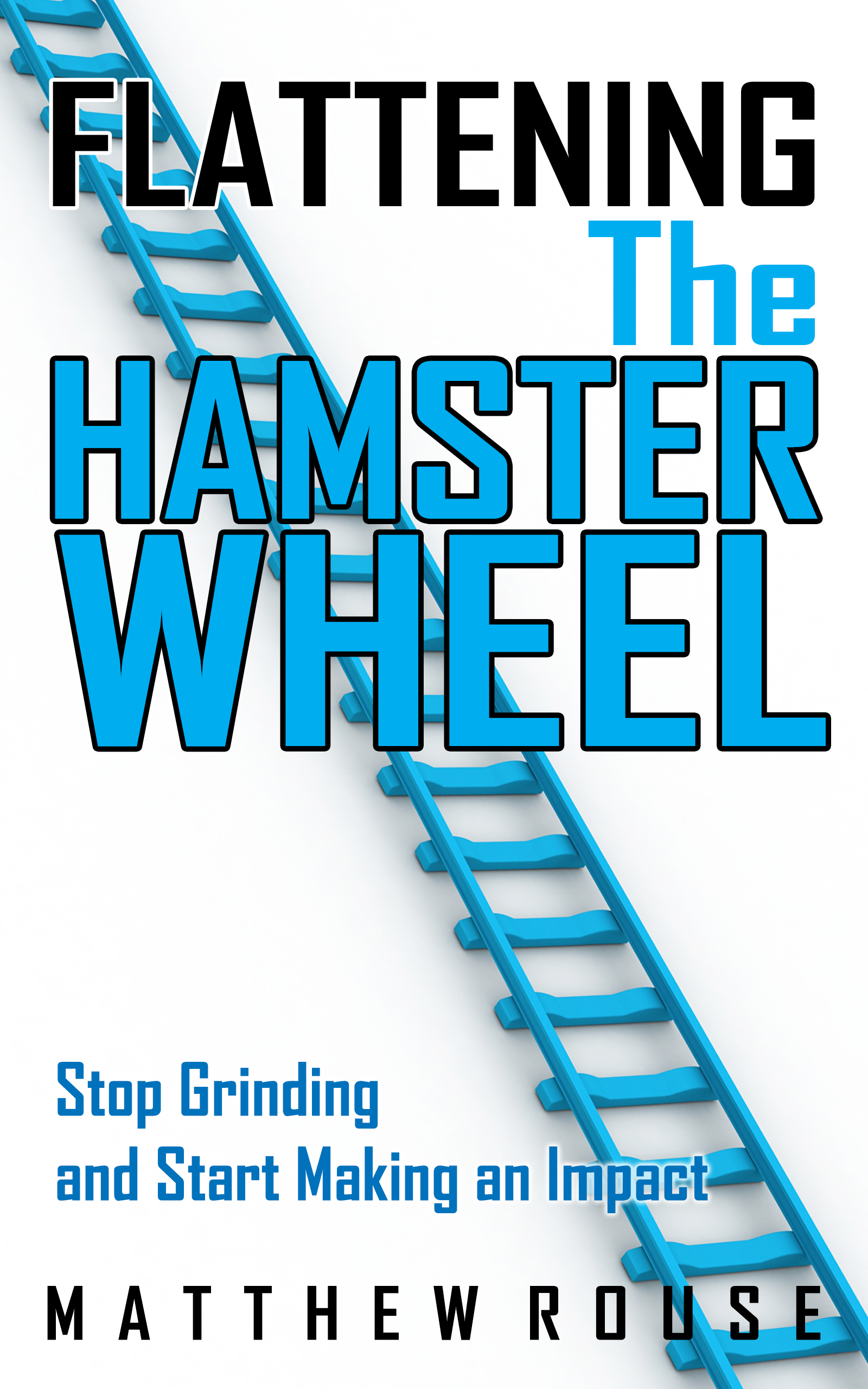 Flattening the Hamster Wheel book by Matt Rouse